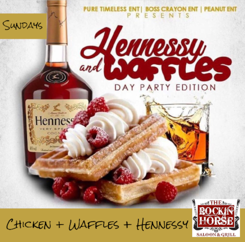 Chicken + Waffles + Hennessy | $15  Chicken + Waffles | $10
