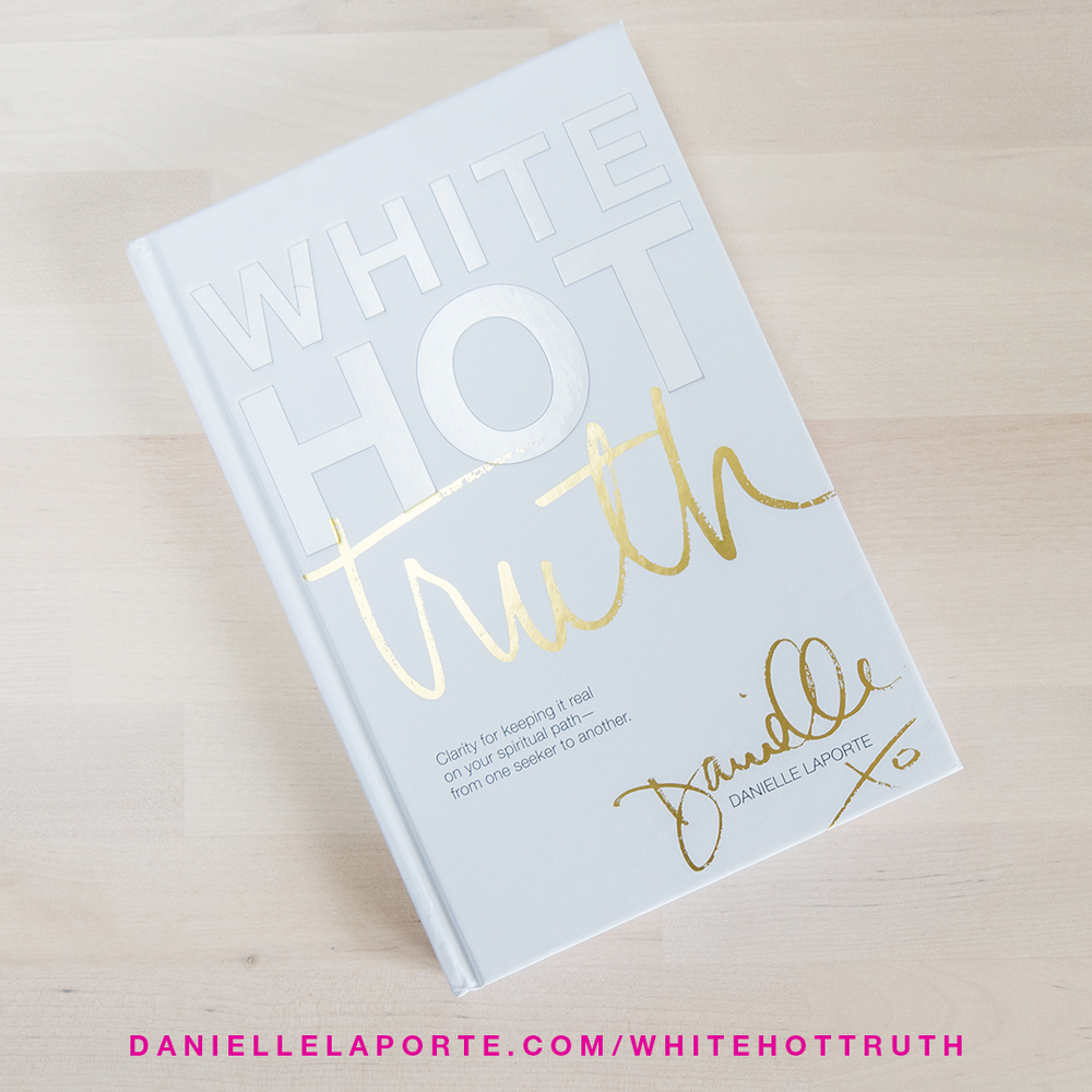 Source: Danielle LaPorte 'White Hot Truth' media kit