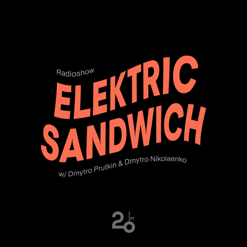 ELEKTRIC SANDWICH - Talks about different genres of contemporary music between two Dmytros: Nikolaienko (Muscut) and Prutkin.