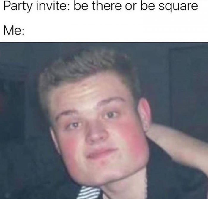 be there or be square