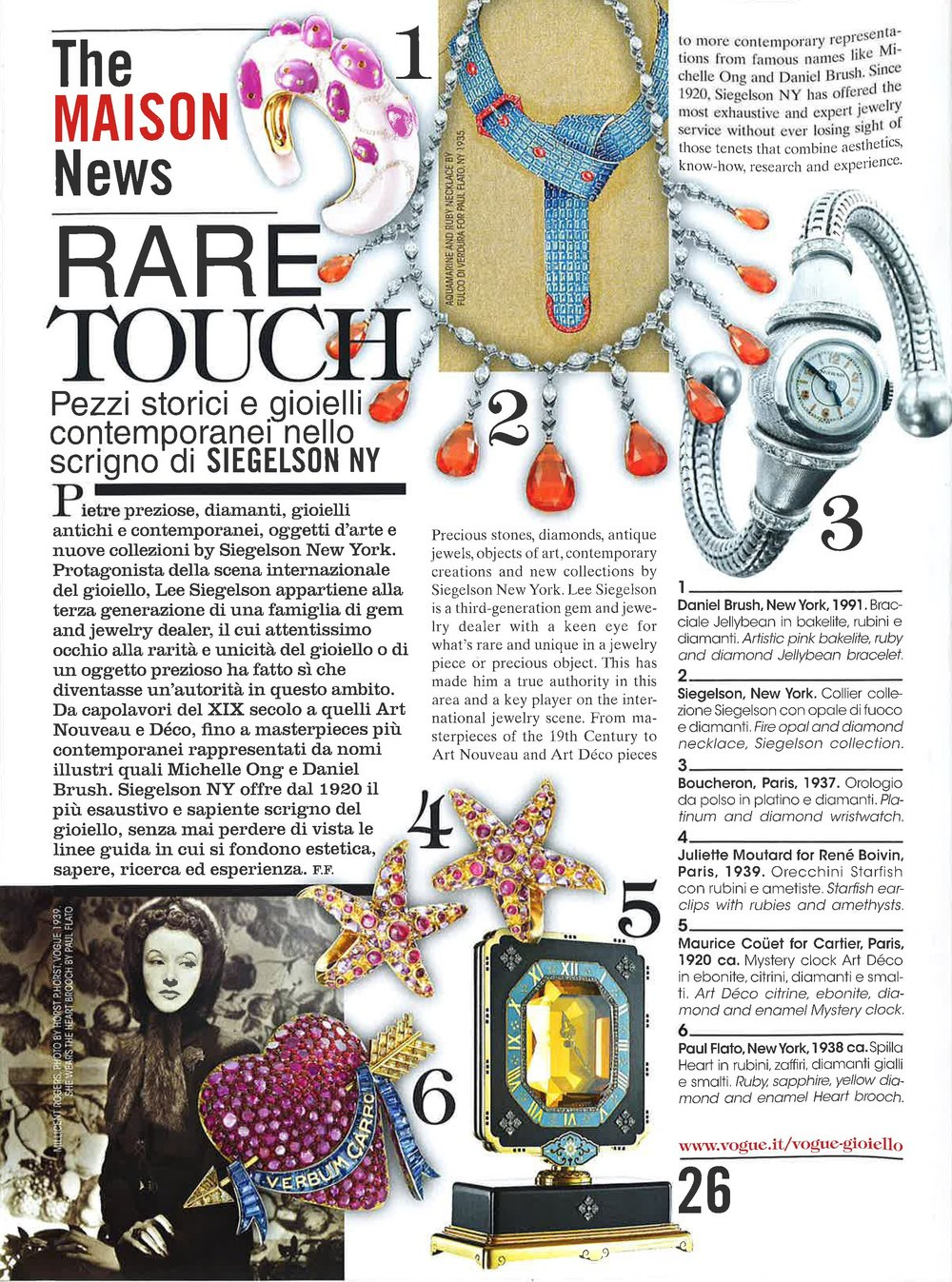 Featured pieces: Bracelet from Artistic Pink Bakelite, Ruby, and Diamond Jellybean Suite of Bracelet and Earrings by Daniel Brush, New York, 1991; necklace from Fire Opal and Diamond Suite by Siegelson, New York; drawing of The Cole Porter Necklace: An Aquamarine and Ruby Belt with a Buckle Necklace Designed by Fulco, Duke of Verdura, for Paul Flato, New York, circa 1935; Platinum and Diamond Wristwatch by Boucheron, Paris, circa 1937; Pair of Ruby and Amethyst Starfish Ear Clips Designed by Juliette Moutard for René Boivin, Paris, 1939; The Millicent Rogers Heart: A Ruby, Sapphire, Yellow Diamond, and Enamel Brooch by Paul Flato, New York, circa 1938; The Dodge Clock: An Art Deco Citrine, Ebonite, Diamond, and Enamel Mystery Clock by Maurice Coüet for Cartier, Paris, circa 1920