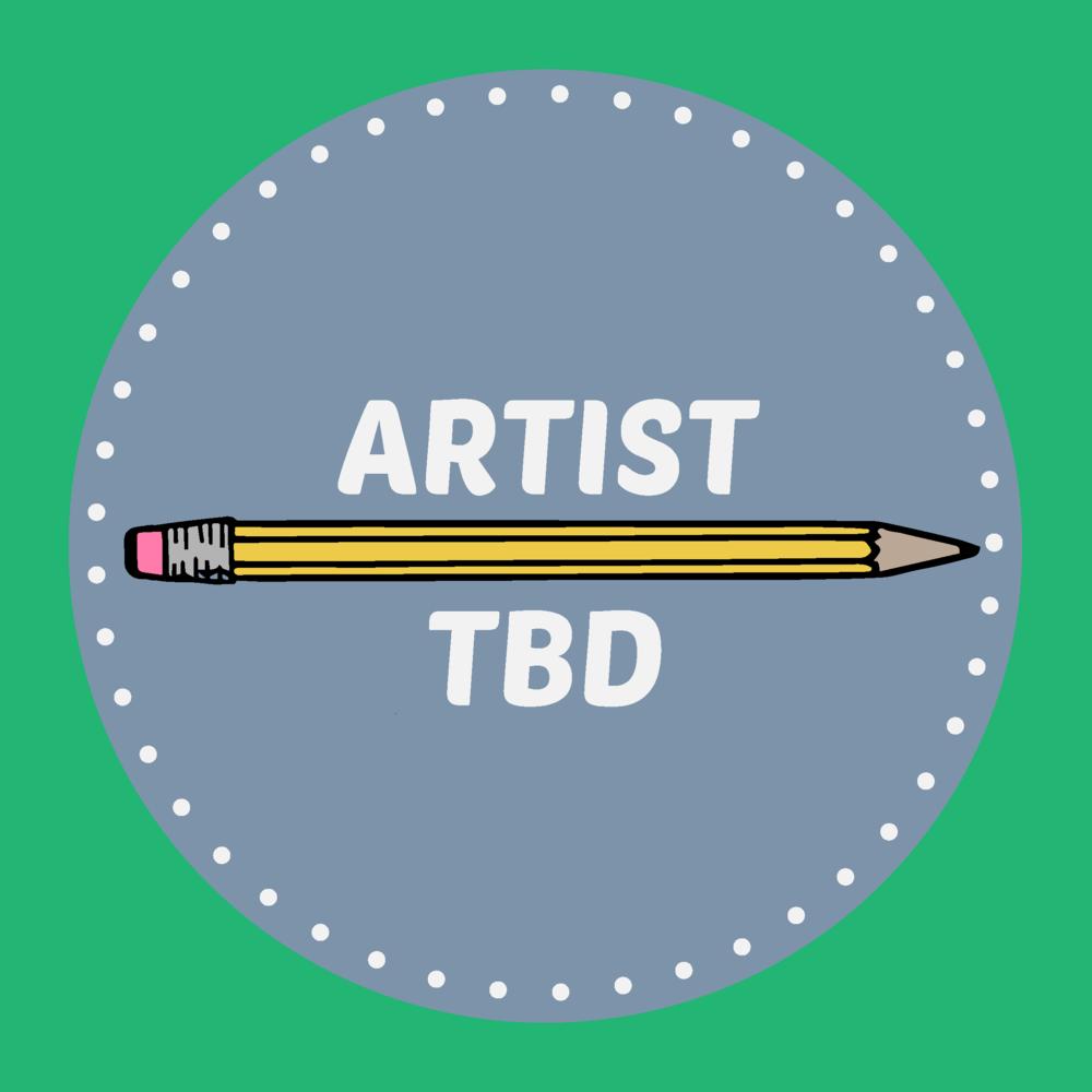 Artist TBD.png