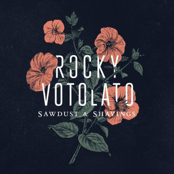"ROCKY VOTOLATO  ""SAWDUST AND SHAVINGS"" EP   (GUITAR/ENGINEER/MIX)"