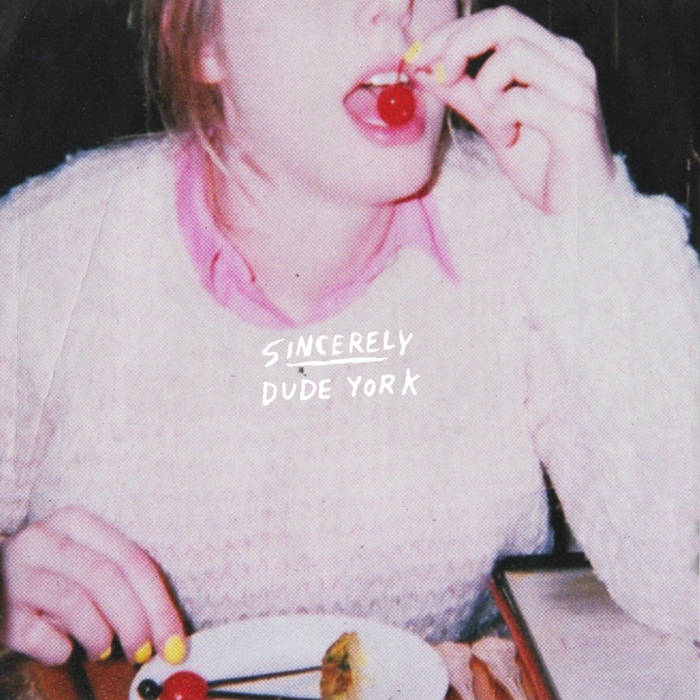 "DUDE YORK  ""SINCERELY"" LP  (PRODUCER)"