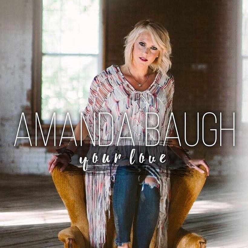 "Amanda Baugh  ""Your Love""  Mixed by Jake Rye  Mastered by Mike Cervantes"
