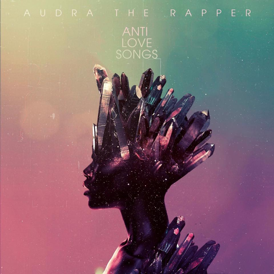 "Audra The Rapper  ""Anti-Love Songs""  Mastered by Mike Cervantes"