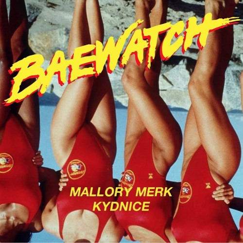 "Mallory Merk  ""Bae Watch""  Mixed by Dru Oliver  Mastered by Mike Cervantes"
