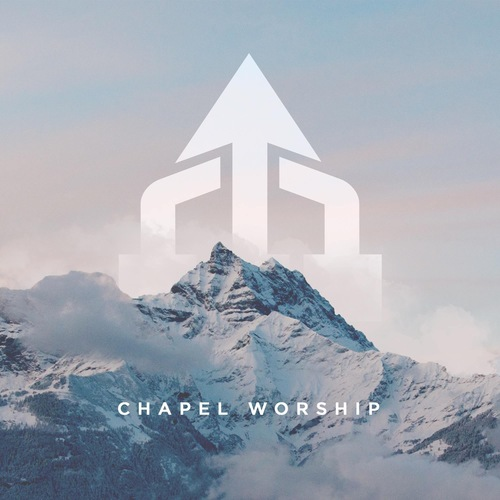 Chapel Worship  Mixed by Jordan Oorebeek  Mastered by Mike Cervantes