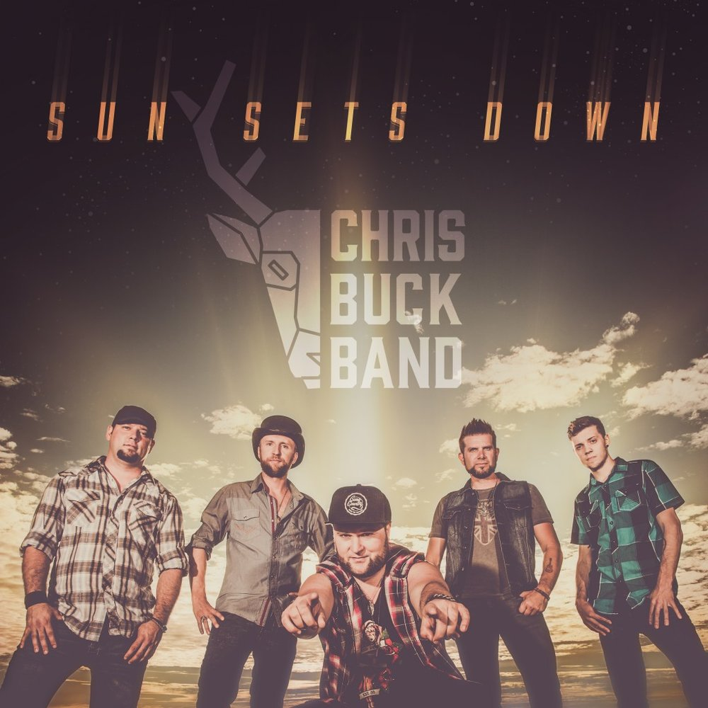 "Chris Buck Band  ""Sun Sets Down""  Mixed by Jordan Oorebeek  Mastered by Mike Cervantes"