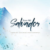 "David Reyes  ""Eres Mi Salvador""  Mixed by Jose Olide  Mastered by Mike Cervantes"