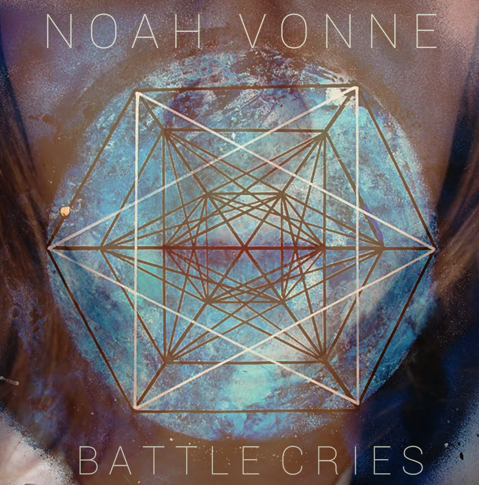 "Noah Vonne  ""Battle Cries  Mixed by Travis Ball  Mastered by Mike Cervantes"