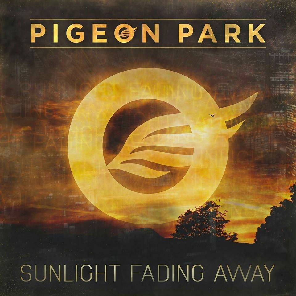 "Pigeon Park  ""Sunlight Fading Away""  Mixed by Jordan Oorebeek  Mastered by Mike Cervantes"
