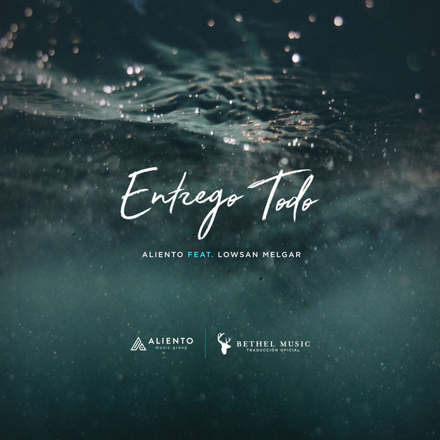"Bethel Music  Aliento Music Group  ""Entrego Todo""  Mixed by Jose Olide  Mastered by Mike Cervantes"