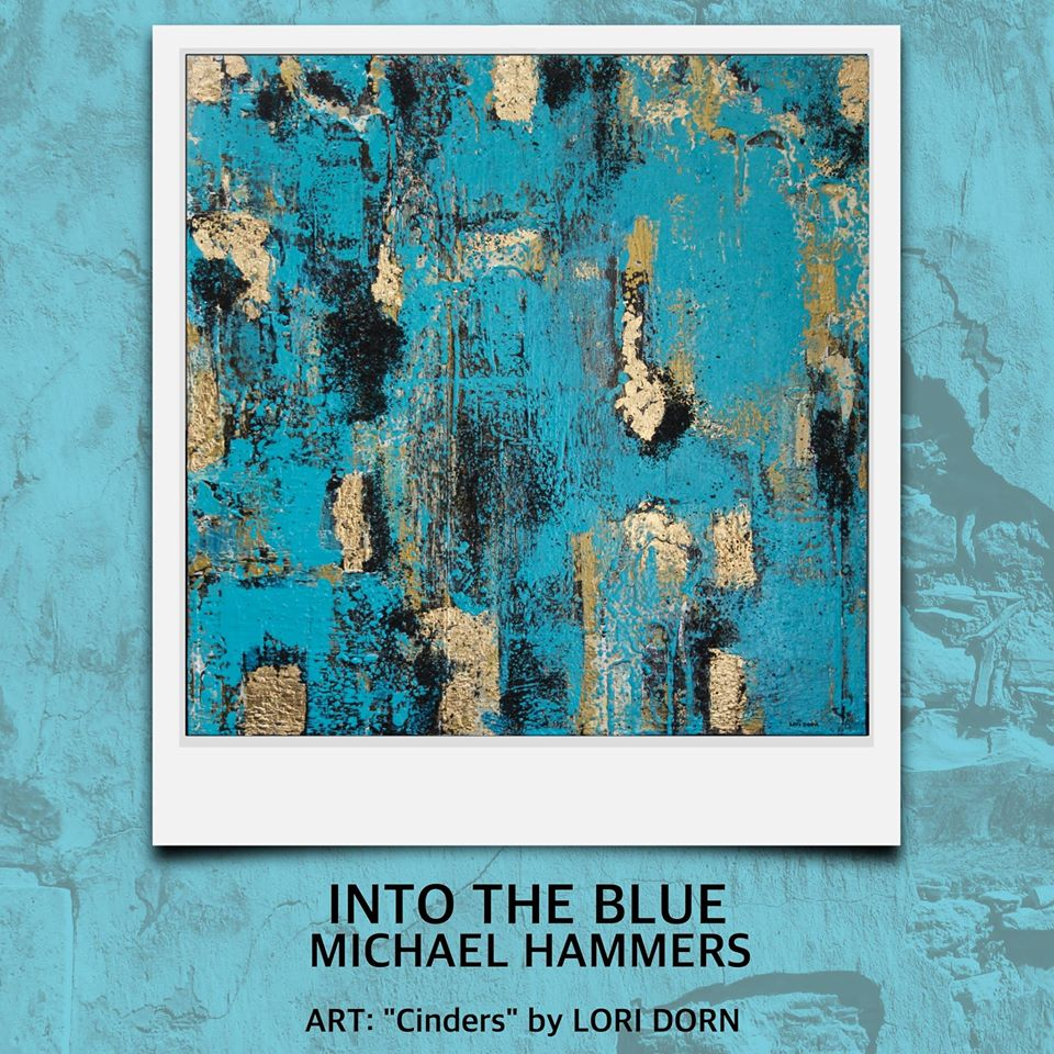 "Michael Hammers  ""Into The Blue""  Mastered by Mike Cervantes"