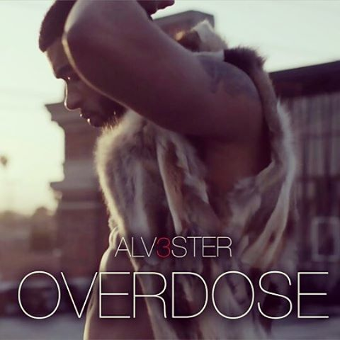 "Alvester  ""Overdose""  Mastered by Mike Cervantes"
