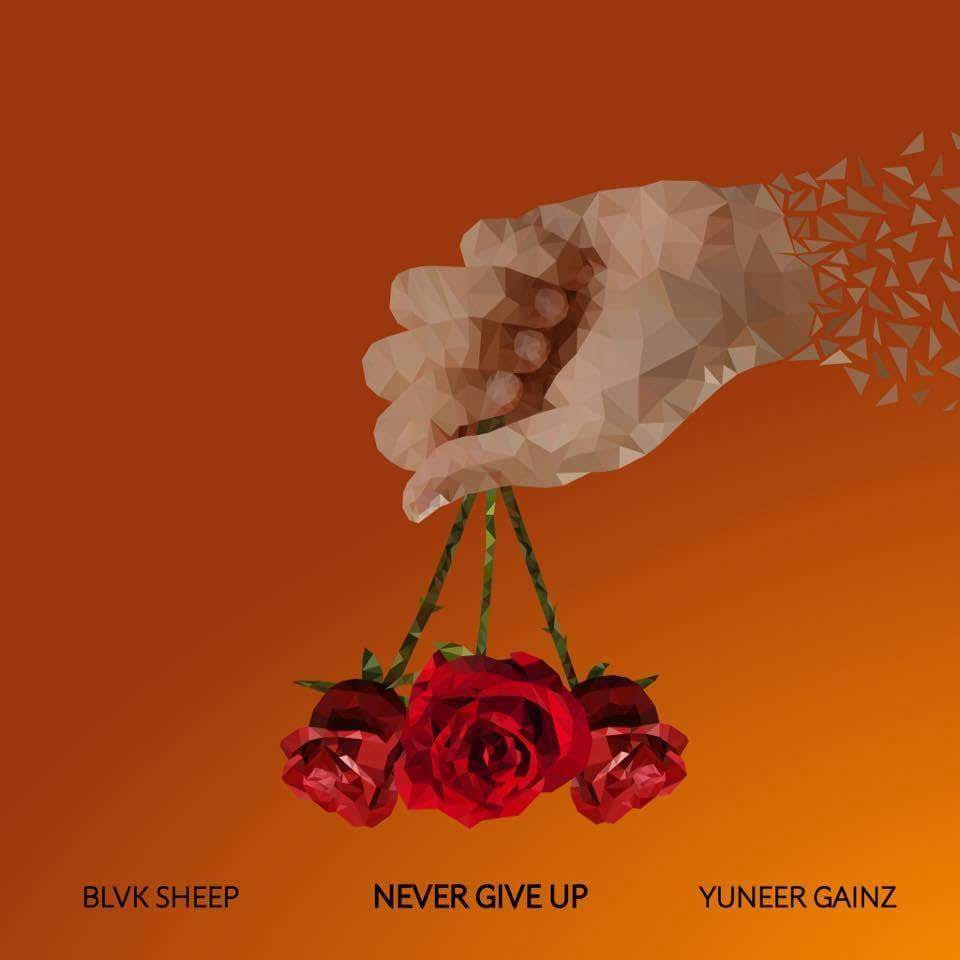 "Yuneer Gainz & BLVK Sheep  ""Never Give Up""  Mixed by Nick Cavalieri  Mastered by Mike Cervantes"