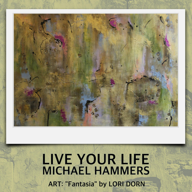 Michael hammers live your life.jpeg