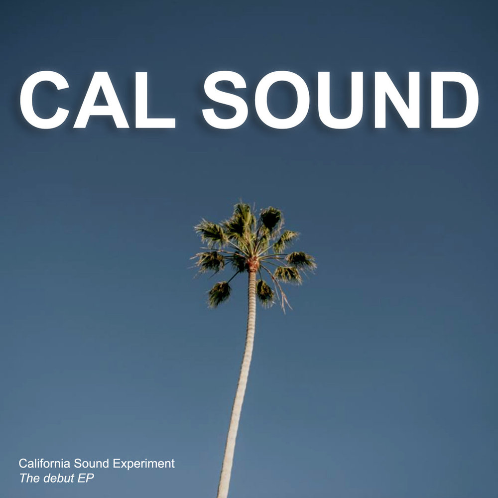 California Sound Experiment  CAL SOUND  Mixed by Shane Wilson  Mastered by Mike Cervantes