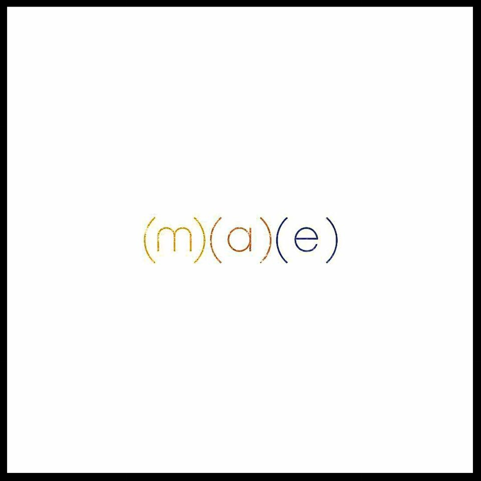 "Mae  ""(M)(A)(E)""  Mixed by Tate Mercer and Travis Ball  Mastered by Mike Cervantes"