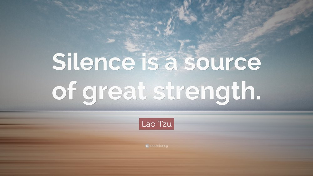 1699654-Lao-Tzu-Quote-Silence-is-a-source-of-great-strength.jpg