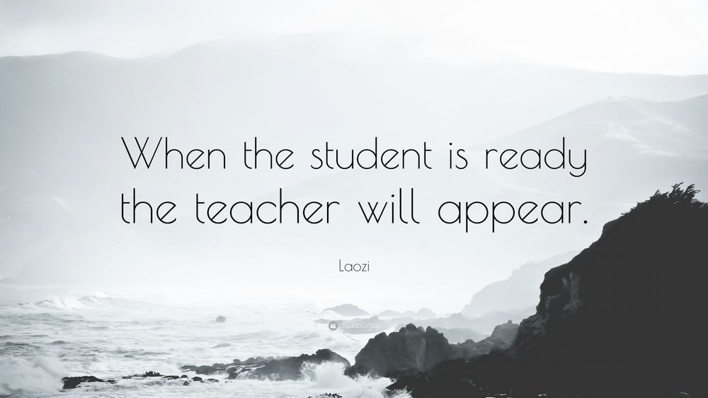 553165-Laozi-Quote-When-the-student-is-ready-the-teacher-will-appear.jpg