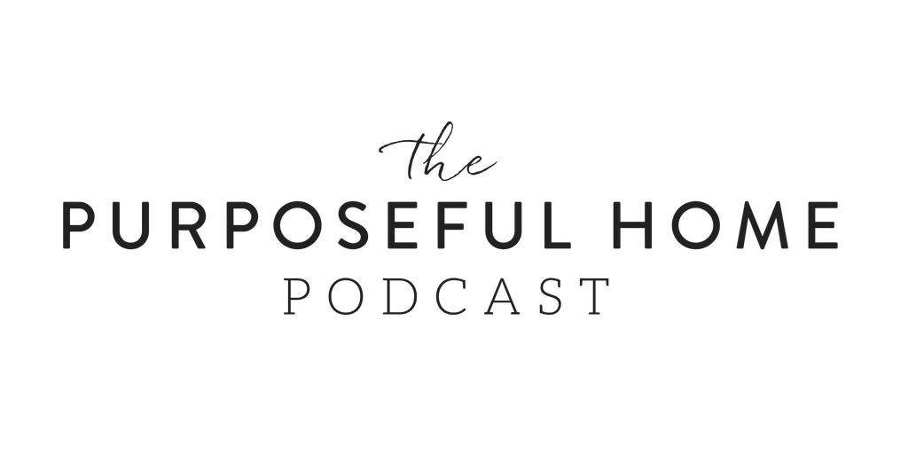 The Purposeful Home Podcast