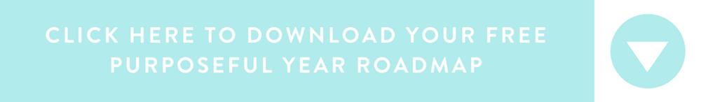 Download your Purposeful Year Roadmap