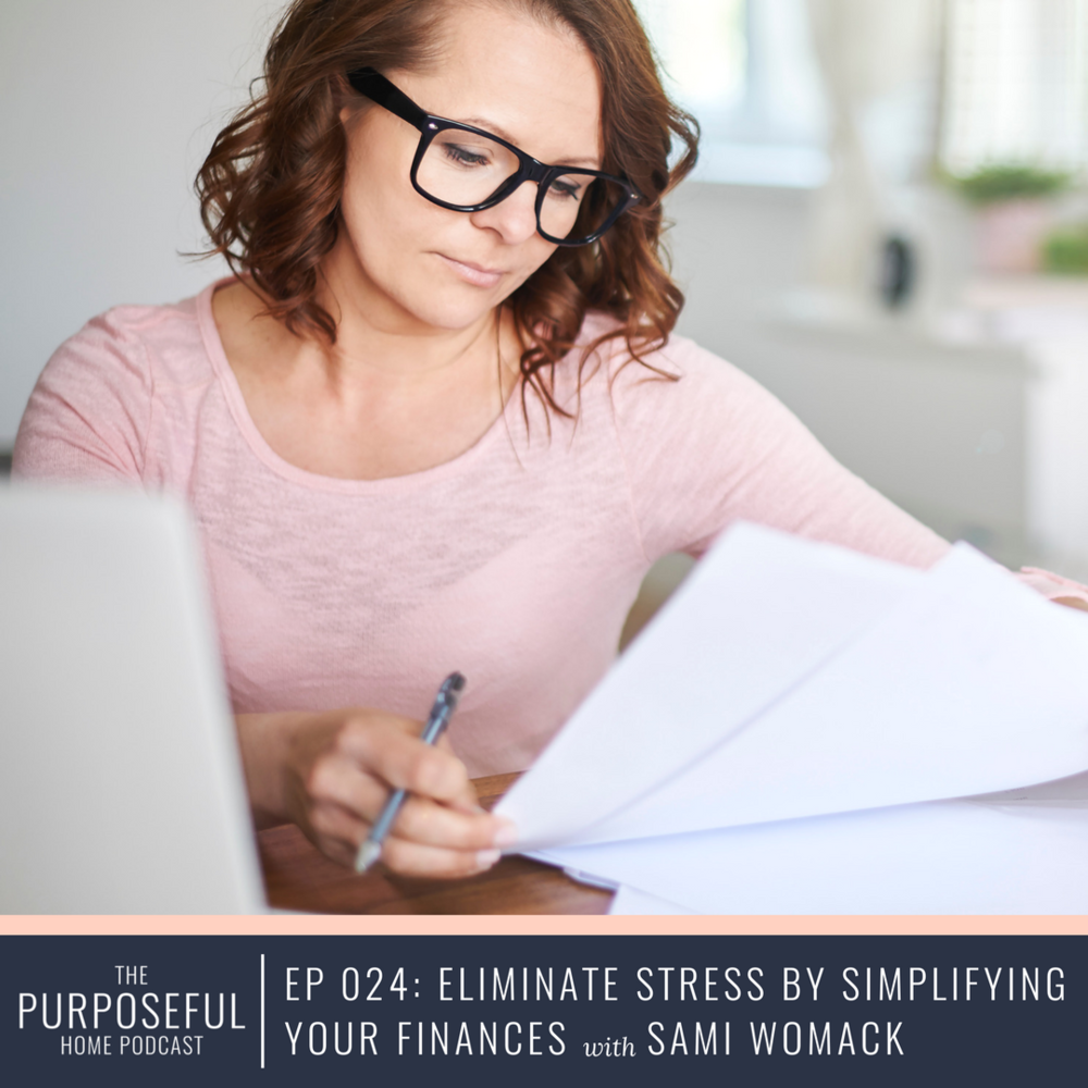 Episode 24: Eliminate Stress by Simplifying Your Finances with Sami Womack