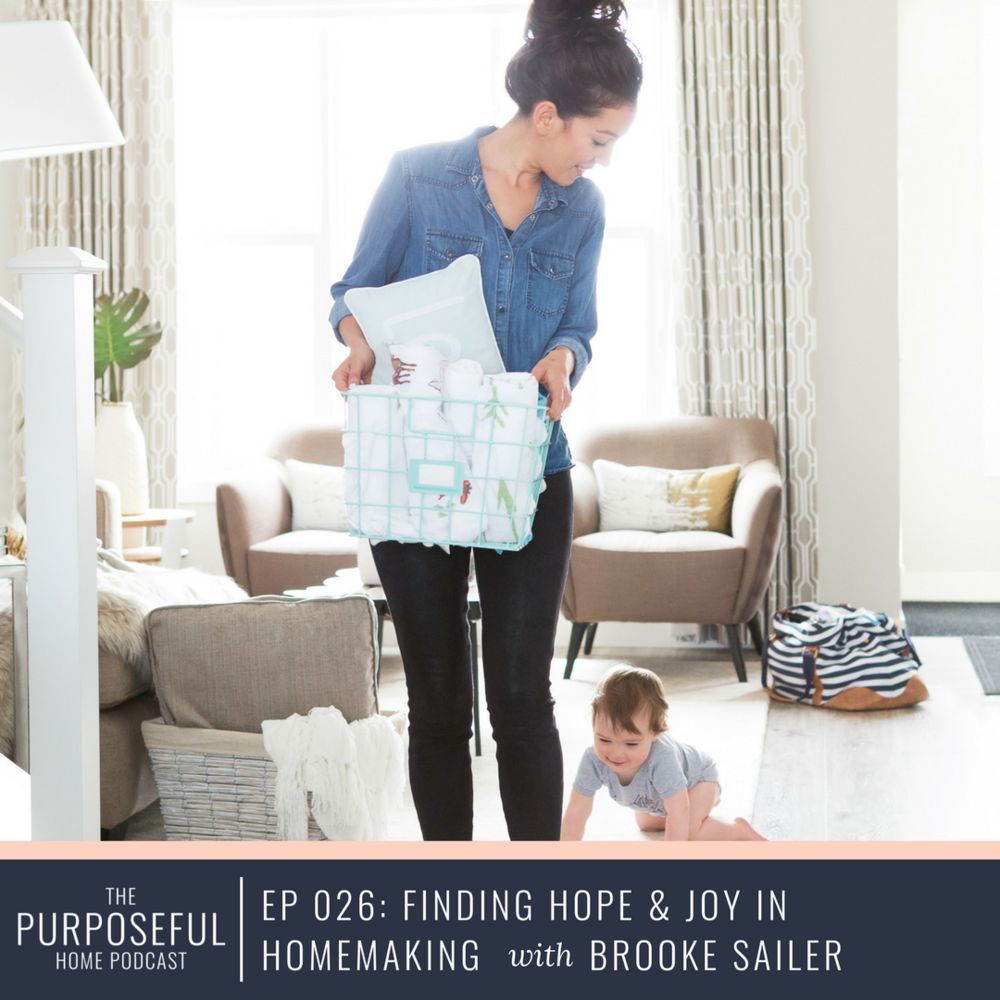 Episode 26: Finding Hope & Joy in Homemaking with Brooke Sailer