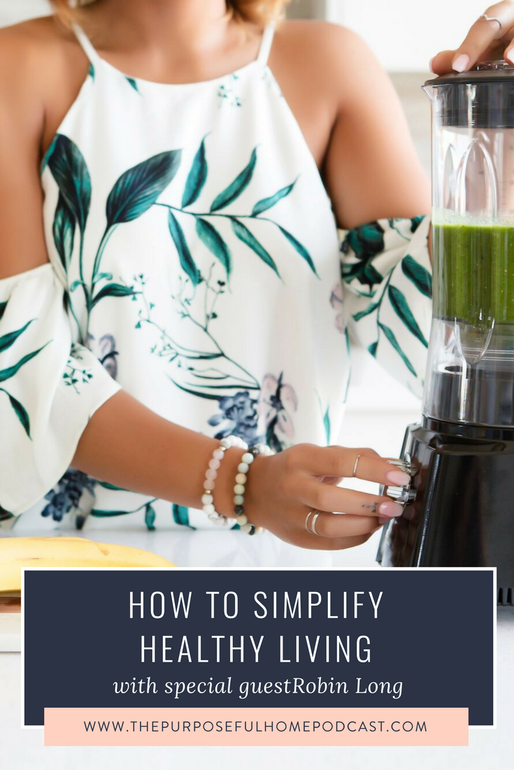 Episode 028: How to Simplify Healthy Living with Robin Long