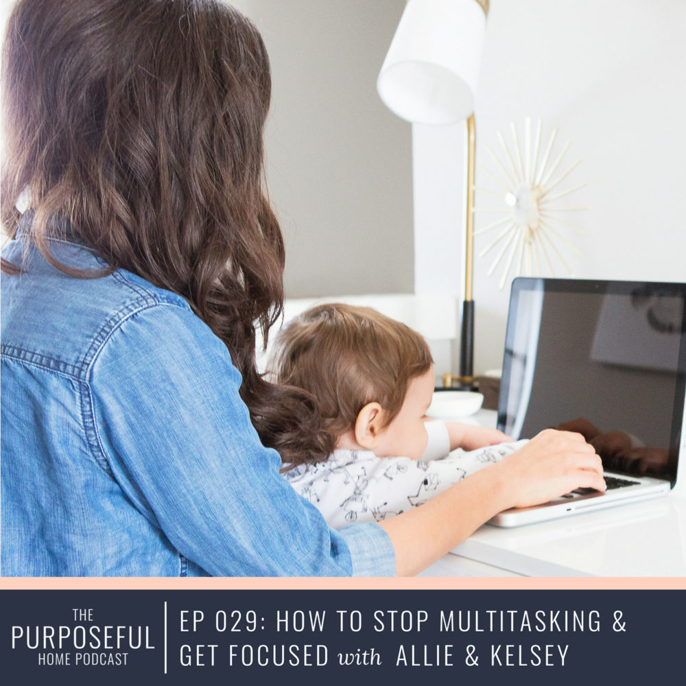 Episode 029: How to Stop Multitasking & Get Focused.png