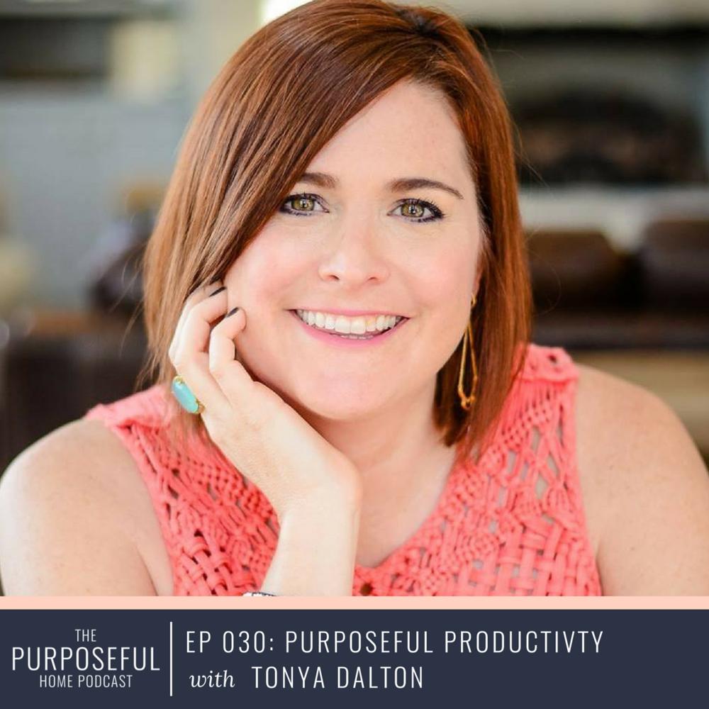 Episode 030: Purposeful Productivity with Tonya Dalton
