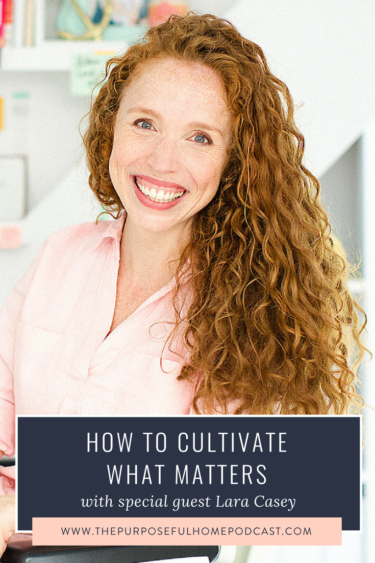 Episode 32 How to Cultivate What Matters with Lara Casey-2.png