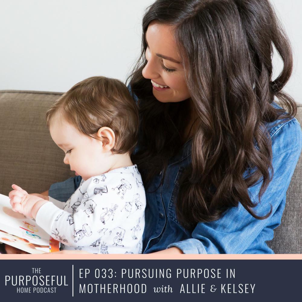 Episode 033: Pursuing Purpose in Motherhood