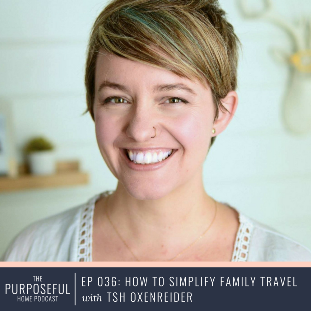Episode 036: How to Simplify Family Travel with Tsh Oxenreider