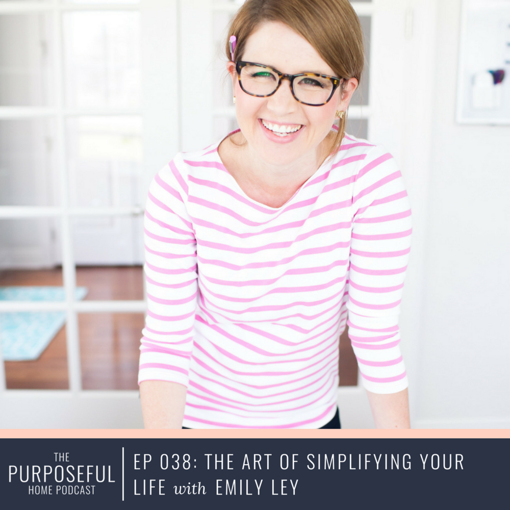 Episode 038: The Art of Simplifying Your Life with Emily Ley