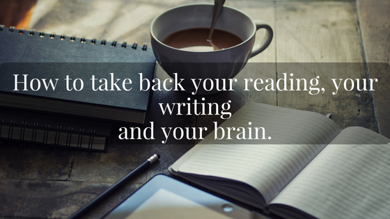 how to take back your reading your writing and your brain.png