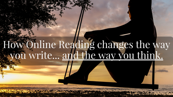 online reading changes the way you write and the way you think.png