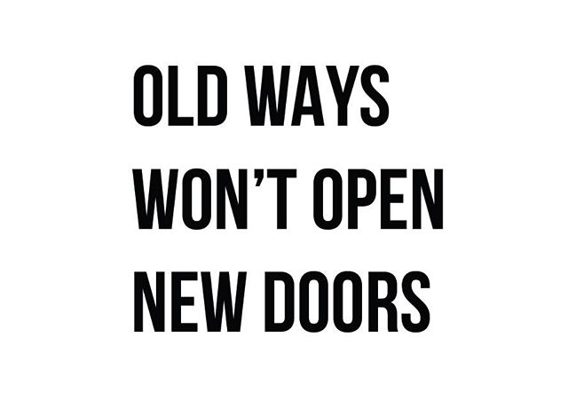 Consider this your sign. Old ways will never open new doors - if you want new results, try a new door! 💪