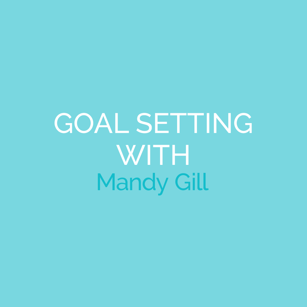 Goal Setting with Mandy Gill