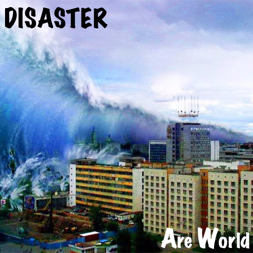 Disaster-Are World