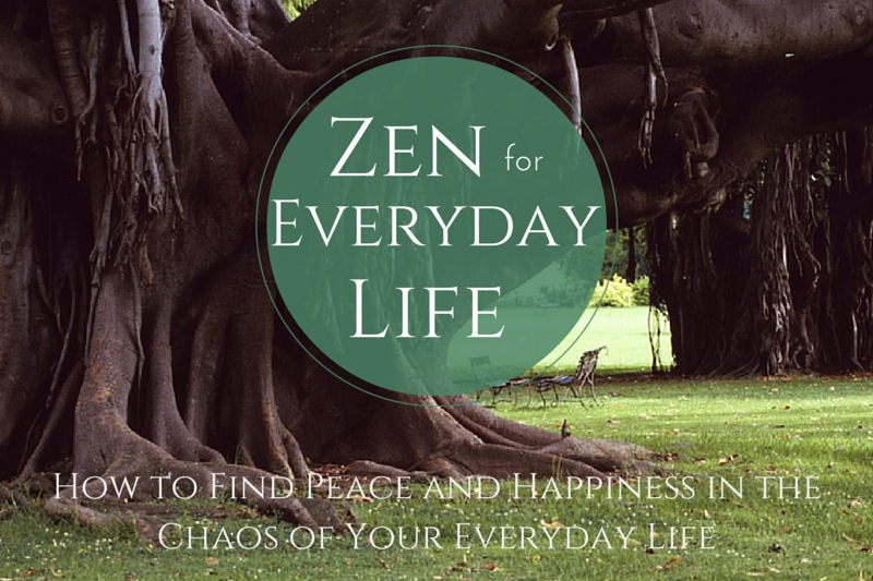 Zen for Everyday Life