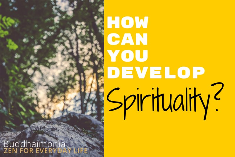 The Ultimate Guide to Spirituality Part 3 via Buddhaimonia Zen for Everyday Life