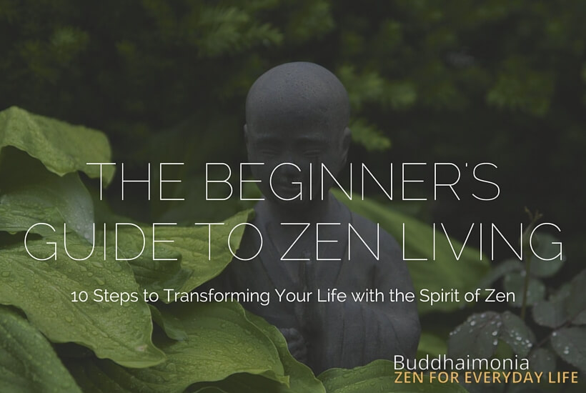 the beginner\u0027s guide to zen living 10 steps to transforming yourthe beginner\u0027s guide to zen living