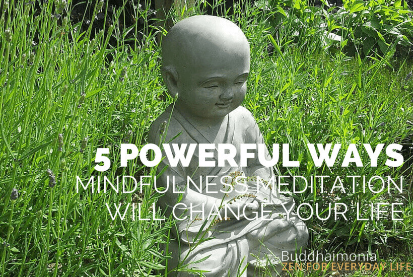5 POWERFUL WAYS MINDFULNESS MEDITATION via buddhaimonia