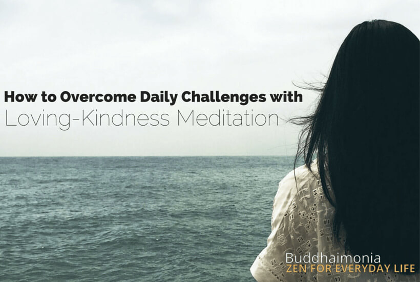 How to Overcome Daily Challenges with Loving-Kindness Meditation via Buddhaimonia