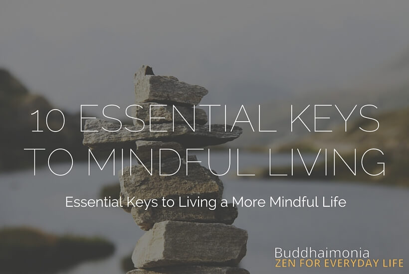 10 Essential Keys to Mindful Living