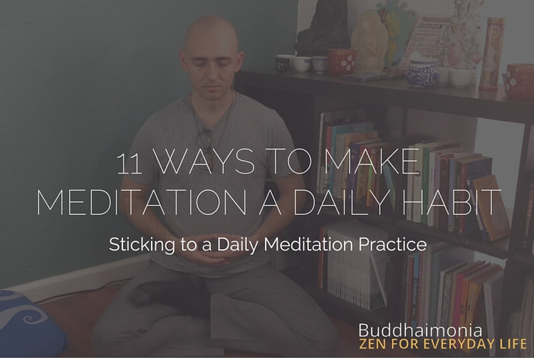 11 Ways to Make Meditation a Daily Habit