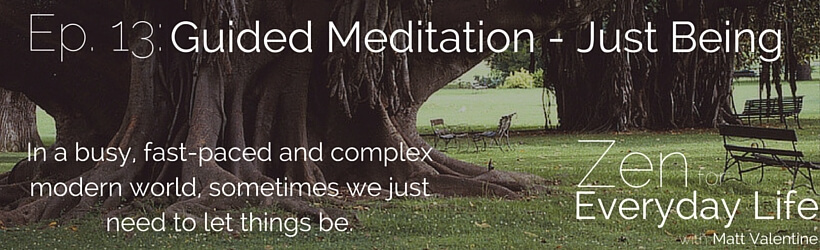 ZfEL Ep  13: Guided Meditation - Just Being — Buddhaimonia