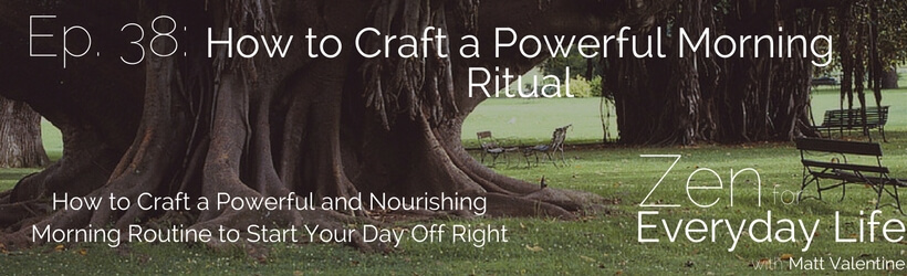 ZfEL Ep  38: How to Craft a Powerful Morning Ritual